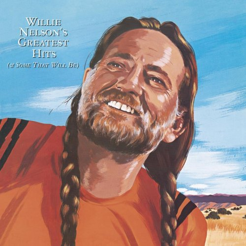 Willie Nelson - Greatest Hits (And Some that Will Be) - Zortam Music