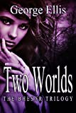 Two Worlds (The Bhesar Trilogy, Book 1)