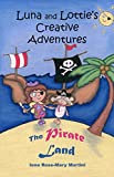 Luna and Lottie's Creative Adventures: The Pirate Land