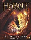 Der Hobbit: Smaugs Einöde - Das offizielle Filmbuch: Wie der Film gemacht wurde
