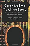 Cognitive technology : essays on the transformation of thought and society