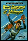 What Happened at Midnight (0001605216) by Franklin W. Dixon