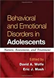 Behavioral and emotional disorders in adolescents :  nature, assessment, and treatment /
