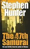 47th Samurai (0099519232) by Hunter, Stephen