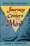 Journey to the Centers of the Mind: Toward a Science of Consciousness