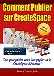 Comment publier sur CreateSpace: Tout...