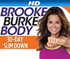 Brooke Burke Body [HD]: Brooke Burke Body: 30-Day Slim Down [HD]