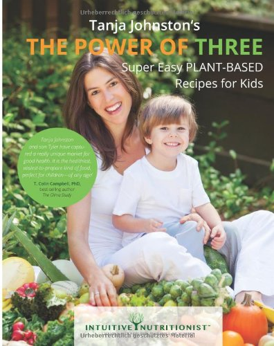 The Power Of Three - Vegan Cookbook: Plant-Based Cookbook For Kids