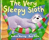 The Very Sleepy Sloth (0439680689) by Andrew Murray