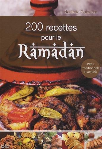 Télécharger 200 recettes pour le Ramadan [pdf] de Nadjette Guidoum