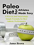 img - for Paleo Diet for Athletes Made Easy: A Proven and Surprisingly Simple Formula for Best Athletic Performance book / textbook / text book