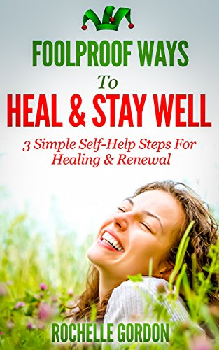 Foolproof Ways To Heal & Stay Well by Rochelle Gordon ebook deal