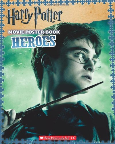 Harry Potter and the Deathly Hallows Part I: Heroes (Harry Potter Movie Tie-In)