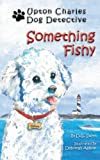 img - for Something Fishy (Upton Charles-Dog Detective) book / textbook / text book