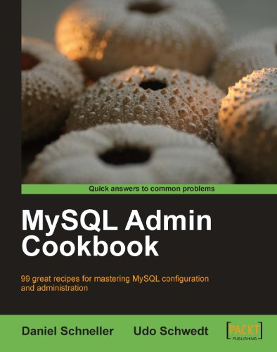 MySQL Admin Cookbook, by Daniel Schneller, Udo Schwedt
