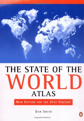 The State of the World Atlas: Sixth Edition (Penguin Reference)