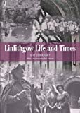 img - for Linlithgow: Life and Times book / textbook / text book