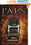 The Big Book of Pain: Torture & Punis...