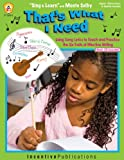 That's What I Need: Using Song Lyrics to Teach and Practice the Six Traits of Effective Writing (0865307350) by Norris, Jill