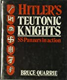 Hitler's Teutonic Knights: SS Panzers in Action (0850597641) by Quarrie, Barry