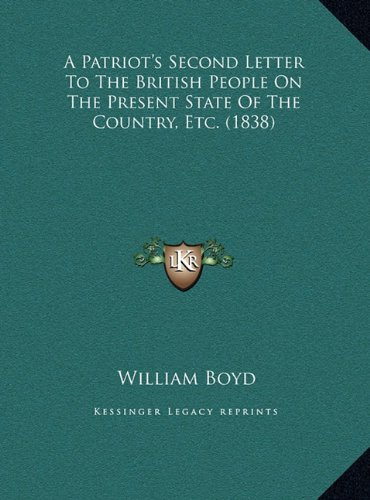 A Patriot's Second Letter to the British People on the Present State of the Country, Etc. (1838)