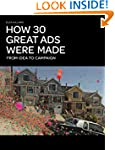 How 30 Great Ads Were Made: From Idea...