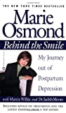 Behind the Smile: My Journey out of Postpartum Depression by Osmond, Marie, Wilkie, Marcia, Moore, Judith (2002) Paperback