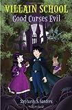 Villain School: Good Curses Evil