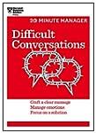 Difficult Conversations (HBR 20-Minut...