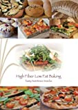 High Fiber Low Fat Baking: Tasty Nutritious Snacks