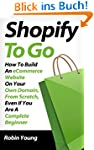 Shopify to Go: How To Build An eComme...