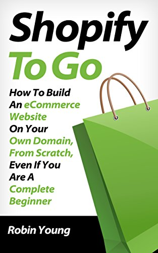 Shopify to Go: How To Build An eCommerce Website On Your Own Domain, From Scratch, Even If You Are A Complete Beginner (Ebay Shopping Cart compare prices)