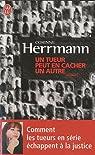 Un tueur peut en cacher un autre : Comment les serial killers passent à travers les mailles du filet par Herrmann