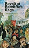 Revolt at Ratcliffe's Rags (0192714392) by Cross, Gillian