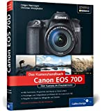 Canon EOS 70D: Ihre Kamera im Praxiseinsatz