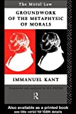 The Moral Law: Groundwork Of The Metaphysics Of Morals (0415078431) by Kant, Immanuel