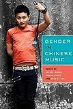 Gender in Chinese Music (Eastman/Rochester Studies Ethnomusicology)