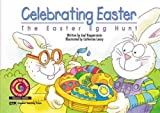 img - for Celebrating Easter: The Easter Egg Hunt (Learn to Read Read to Learn Holiday Series) book / textbook / text book