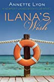 Ilanas Wish: A Newport Ladies Book Club Novel