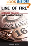 Line of Fire: Heroism, Tragedy, and C...
