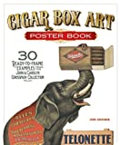 Cigar Box Art Poster Book: 30 Ready-to-Frame Examples from the Grossman Collection (1565237439) by Grossman, John
