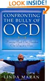 Confronting the Bully of OCD: Winning Back Our Freedom One Day at a Time