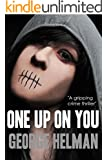 ONE UP ON YOU a gripping crime thriller