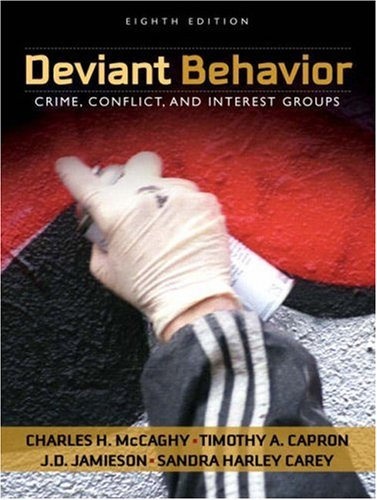 Deviant Behavior: Crime, Conflict, and Interest Groups...