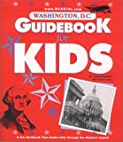 img - for Washington, D.C. Guidebook for Kids, 2000 Edition by Bluestone, Carol, Irwin, Susan (2003) Paperback book / textbook / text book