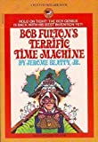 bob fulton's terrific time machine
