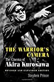 The Warrior's Camera: The Cinema of Akira Kurosawa