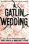 A Gatlin Wedding (Beautiful Creatures...