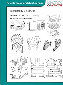 Blockhaus / Blockhütte, über 2700 Seiten patente Ideen/Zeichnungen