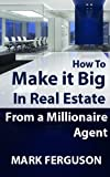 img - for How to Make it Big in Real Estate: From a millionaire agent book / textbook / text book
